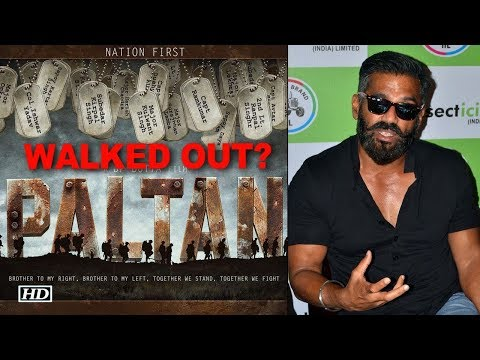 Suniel Shetty REACTS on WALKING OUT from 'Paltan'
