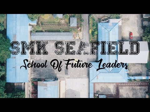 SMK Seafield - The School Of Future Leaders