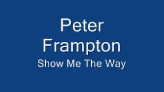Peter Frampton-Show Me The Way