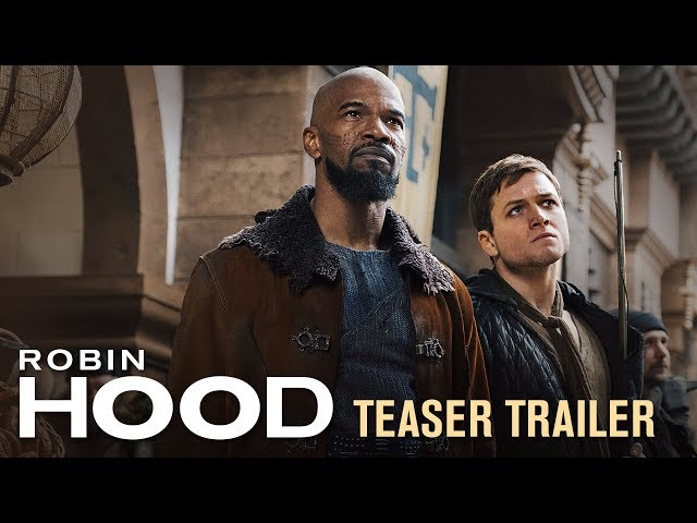 Robin Hood (2018 Movie) Teaser Trailer - Taron Egerton, Jamie Foxx, Jamie Dornan