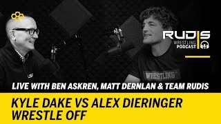 RUDIS Wrestling Podcast #80: LIVE With Team RUDIS: Kyle Dake vs Alex Dieringer Wrestle Off