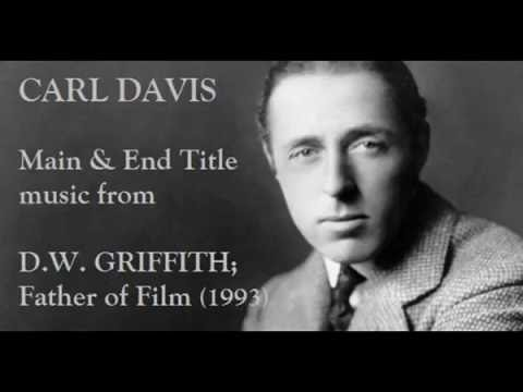 Carl Davis: music from D.W. Griffith; Father of Film (1993)
