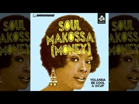 Yolanda Be Cool & DCUP - Soul Makossa (Money) Club Mix
