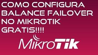 COMO CONFIGURA BALANCE FAILOVER NO MIKROTIK