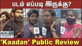 kaadan-movie-public-review-kaadan-fdfs-review-kaadan-review-raana-prabhu-solomon-vishnu-vishal-hindu-talkies