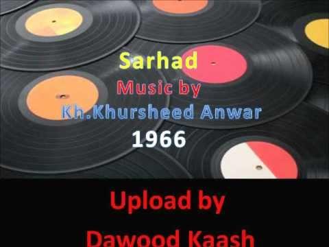 SARHAD -- O Chanda Ja Un Say Yeh Kehna-noor Jehan