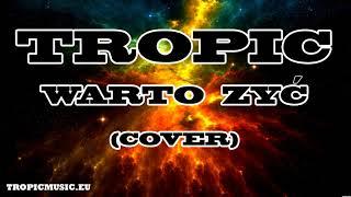 Tropic - Warto Żyć (cover) disco polo upload 2018