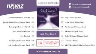 Mehmet Kemiksiz - Gel Zikredelim Hakkı