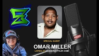 Zander's Podcast Episode 15 Omar Miller