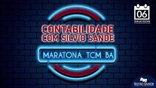 MARATONA TCM BA: Contabilidade com Silvio Sande