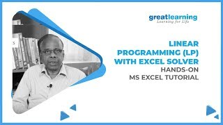 Linear Programming (LP) With Excel Solver - Hands-On | MS Excel Tutorial | Great Learning