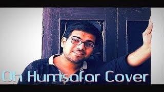 Oh Humsafar Song Cover- Neha Kakkar Himansh Kohli- Tony Kakkar- Manoj Muntashir by Adarsh Mishra