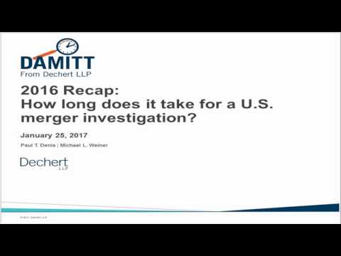 DAMITT 2016 Recap - How long does it take for a U.S. merger investigation?