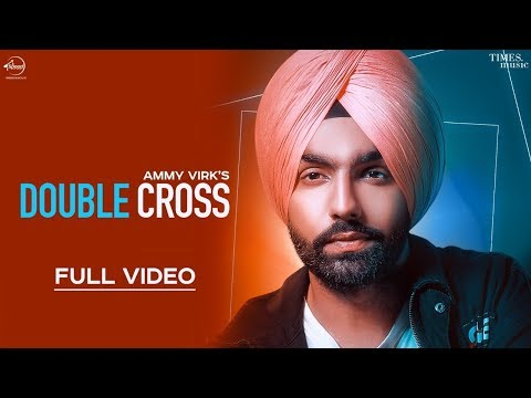 Double Cross (Official Video) | Ammy Virk | Happy Raikoti |