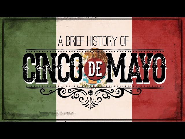 Cinco de Mayo: A Brief History