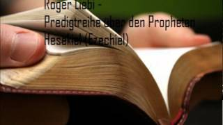 Roger Liebi - Das Buch Hesekiel - Teil 4 - Hesekiel Kapitel 5-6