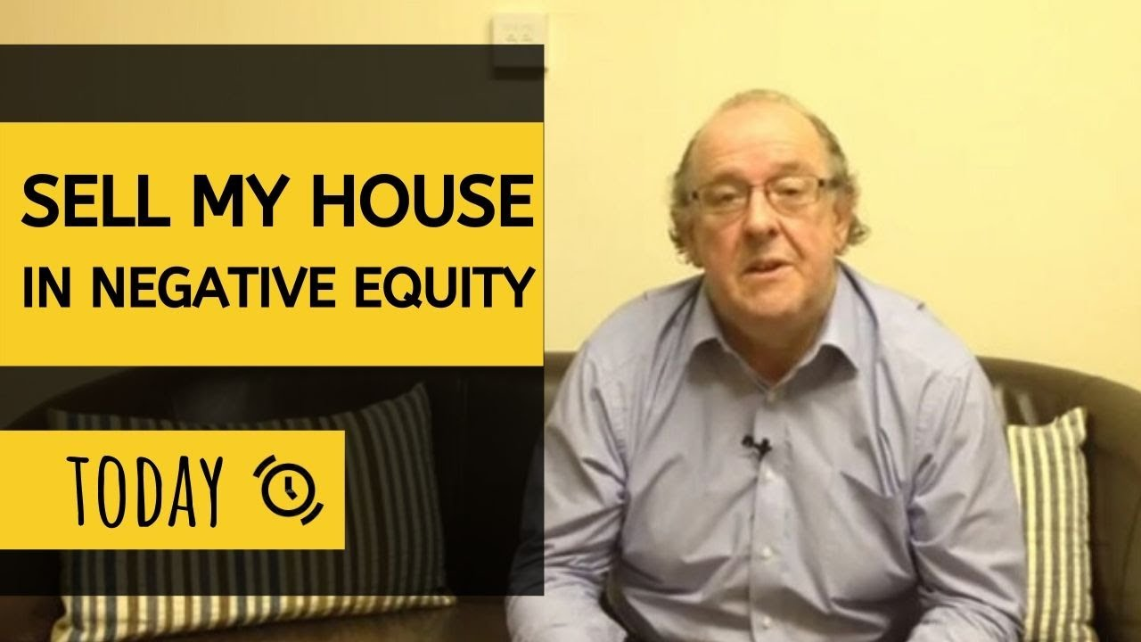 Sell My House in Negative Equity TODAY