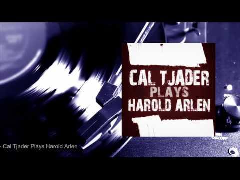 Cal Tjader - Cal Tjader Plays Harold Arlen (Full Album)