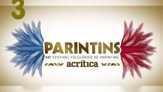 50° Festival Folclórico de Parintins - 3° Noite