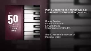 Concerto in A Minor for Piano and Orchestra, Op. 54: II. Intermezzo - Andantino grazioso