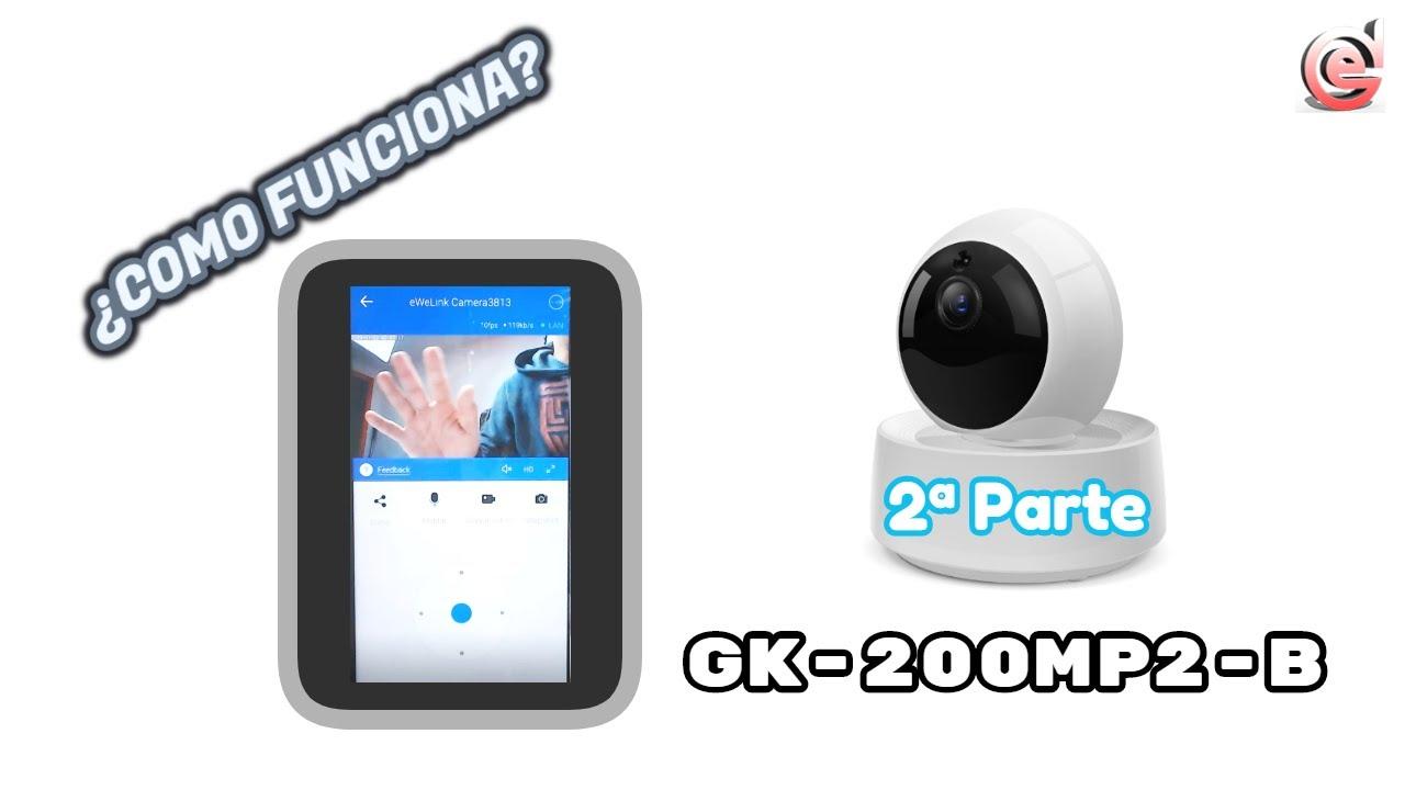Sonoff Cámara GK-200MP2-B / 2ª Parte