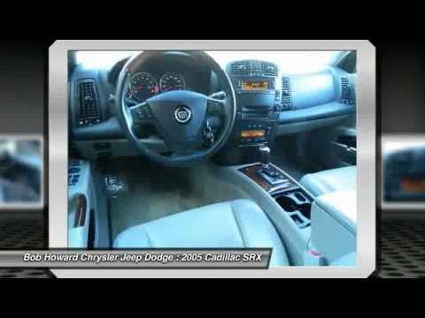 2005 Cadillac SRX At Bob Howard Chrysler Jeep Dodge 50150138