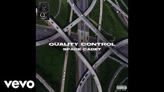 Quality Control, Kollision - Space Cadet (Audio)