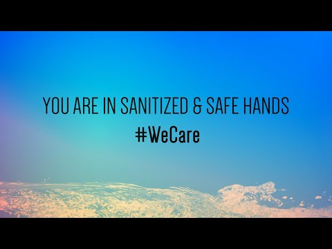 You are in sanitized & safe hands  #WeCare