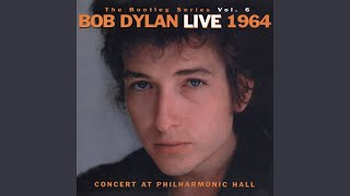 The Times They Are A-Changin' (Live at Philharmonic Hall, New York, NY - October 1964)
