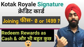 Kotak Royale Signature Credit Card | Benefits, Eligibility, Charges in Hindi