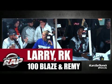 Youtube: Larry, RK, 100 Blaze & Rémy – Freestyle inédit #PlanèteRap
