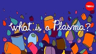 Solid, liquid, gas and … plasma? - Michael Murillo