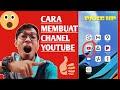 CARA DAN TUTORIAL MEMBUAT  CHANNEL YOUTUBE DAN UPLOAD VIDEO menggunakan HP
