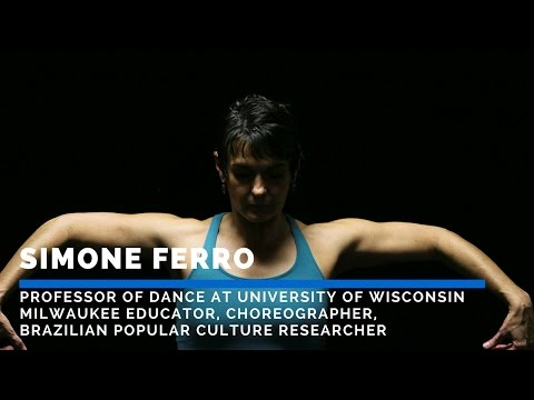 Simone Ferro - Professor of Dance @ UWM, Choreographer, Brazilian Popular Culture Researcher