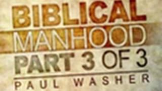 A Young Man's Attitude Towards Women - Biblical Manhood Part 3 - Paul Washer