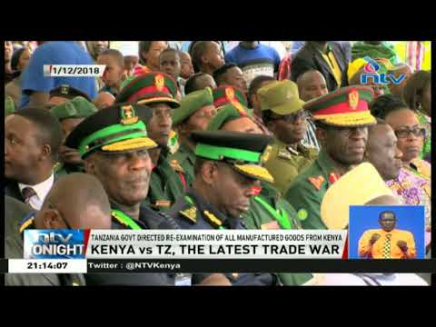 Tanzania government directs re-examination of all manufactured goods from Kenya