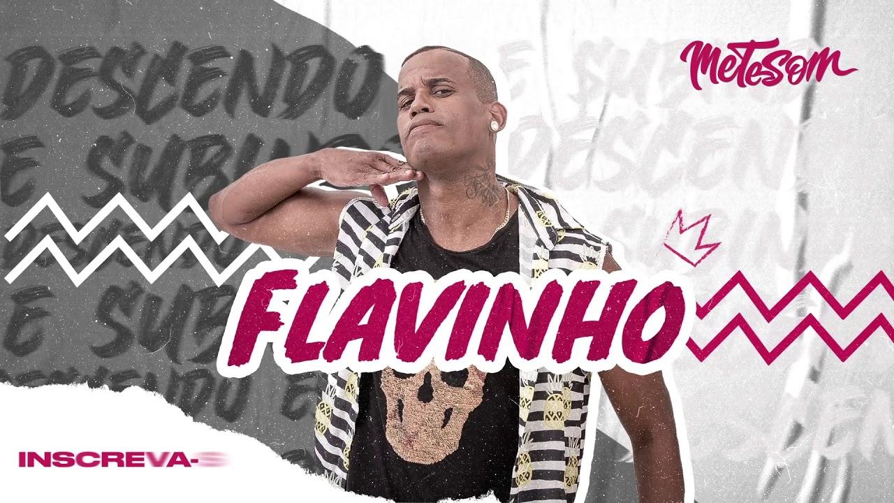 Flavinho - Descendo e Subindo (Música Oficial) | Mete Som