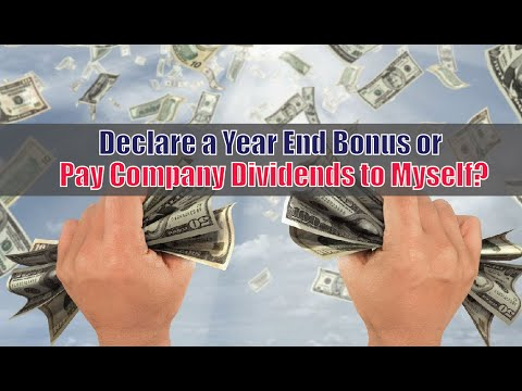 Should I declare a year end bonus, or pay company dividends to myself? - Tax Tip Weekly
