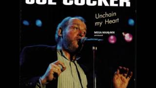 Joe Cocker - Unchain My Heart Maxi Mega Mix