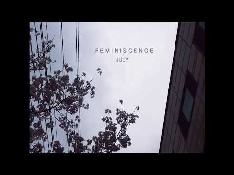 July - Reminiscence