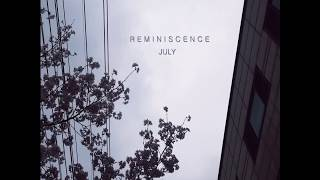 July - Reminiscence