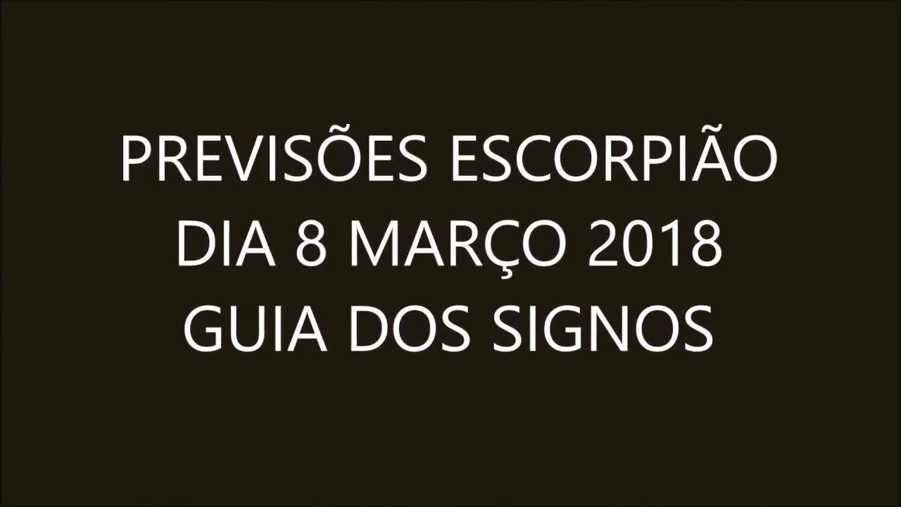 previsÕes escorpiÃo dia 8 marÇo 2018 guia dos signos youtube