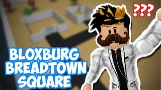 THE START OF MY BLOXBURG CITY! BREADTOWN SQUARE!