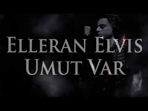 Elleran Elvis - Umut Var