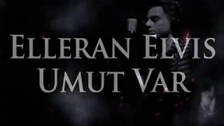 Elleran Elvis - Umut Var Resimi