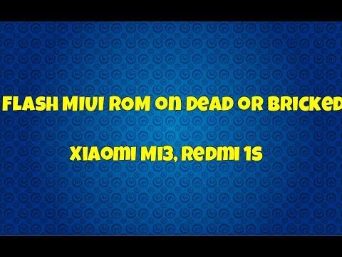 Flash MIUI ROM on Dead or Bricked Xiaomi Mi3,Redmi 1s