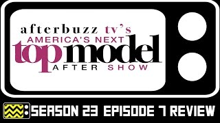 America's Next Top Model Season 23 Episode 7 Review & After Show