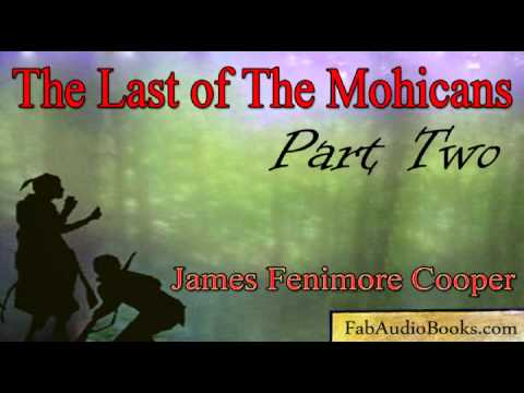 THE LAST OF THE MOHICANS Part 2 - The Last of the Mohicans by James Fenimore Cooper - Full Audiobook