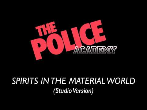 The Police Academy :: Spirits In The Material World (Studio Version)