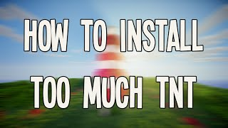 How To Install Minecraft Too Much TNT Mod [1.8]